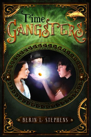 Time Gangsters by Berin L. Stephens