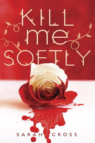 Kill Me Softly (Beau Rivage, #1)
