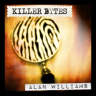 Killer Bytes by Alan  Williams