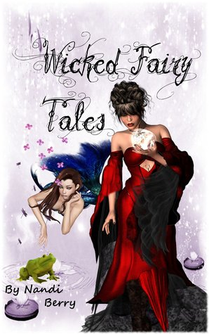 Wicked Fairy Tales by Nandi Berry