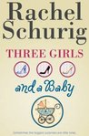 Three Girls and a Baby by Rachel Schurig