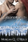 Courage to Live by Morgan Q. O'Reilly