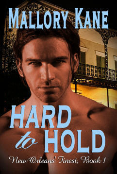 Hard to Hold (New Orleans' Finest, #1)