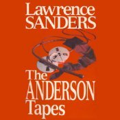 The Anderson Tapes by Lawrence Sanders