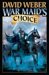 War Maid's Choice by David Weber