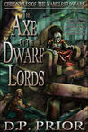 The Axe of the Dwarf Lords (Chronicles of the Nameless Dwarf, #2)