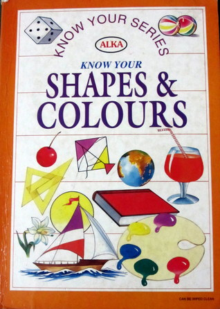 Alka know your shapes and colours by Various