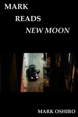 Mark Reads New Moon by Mark Oshiro