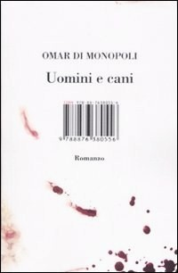 Uomini e cani by Omar Di Monopoli