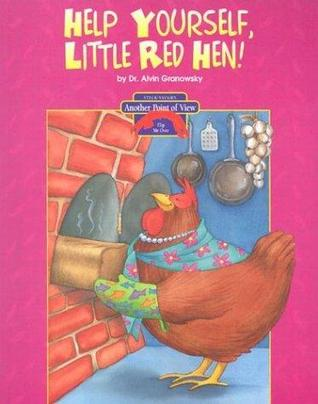 The Little Red Hen/Help Yourself, Little Red Hen (Another Point of View)