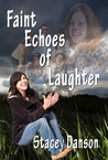 Faint Echoes Of Laughter  (Empty Chairs, #2)