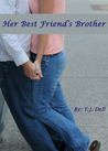 Her Best Friend's Brother by T.J. Dell
