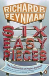 Six Easy Pieces: The Fundamentals of Physics Explained (Penguin Press Science)