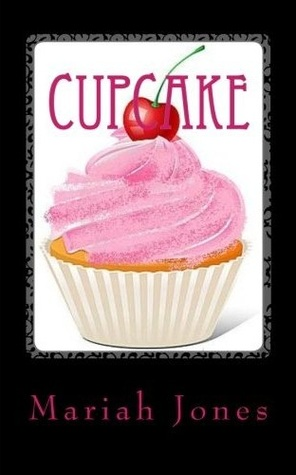 Cupcake: A Modern Love-Story with a Bigger-Than-Average Waistline