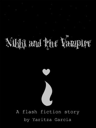 Nikki and the Vampire by Yaritza Garcia