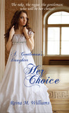 Her Choice (A Gentleman's Daughter #1)