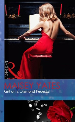 Girl on a Diamond Pedestal by Maisey Yates