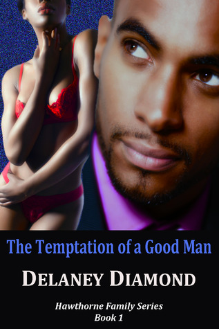 The Temptation of a Good Man by Delaney Diamond