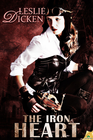 The Iron Heart by Leslie Dicken
