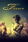 Fissure by Lily A. Collins