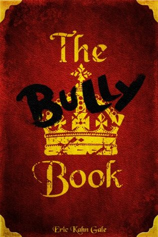 The Bully Book by Eric Kahn Gale