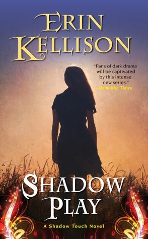 Shadow Play by Erin Kellison