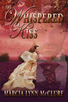 The Whispered Kiss by Lynn Marcia McClure