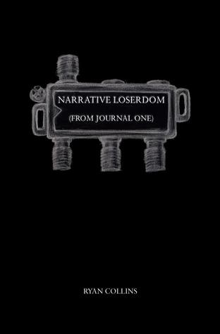 Narrative Loserdom: From Journal One