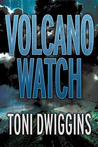 Volcano Watch by Toni Dwiggins