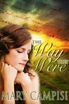 The Way They Were by Mary Campisi