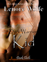 Dark Warrior: Kid (Dark Cloth, #2)