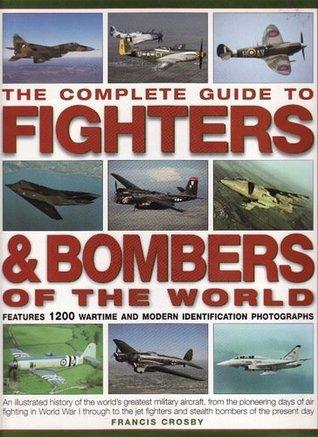 The Complete Guide To Fighters Bombers of World
