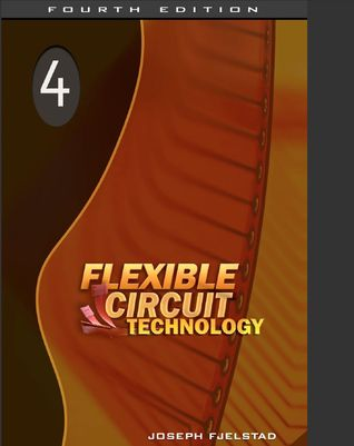 Flexible Circuit Technology by Joseph Fjelstad