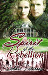 Spirit of the Rebellion by Debbie  Peterson