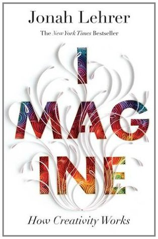 Imagine by Jonah Lehrer