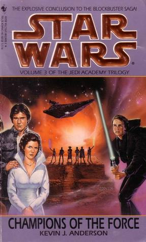 Champions of the Force (Star Wars: The Jedi Academy Trilogy, #3)