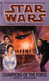 Champions of the Force by Kevin J. Anderson
