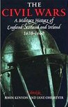 The Civil Wars: A Military History of England, Scotland, and Ireland, 1638-1660