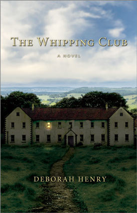 The Whipping Club by Deborah Henry
