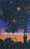 Psychedelic: Optical and Visionary Art Since the 1960's