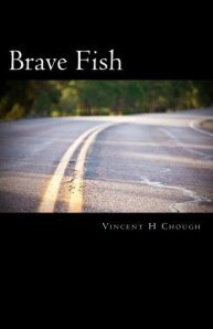 Brave Fish by Vincent H. Chough