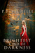 Brightest Kind of Darkness (Brightest Kind of Darkness, #1)