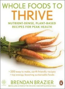 Whole Foods to Thrive by Brendan Brazier