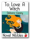 To Love a Witch by Debora Geary