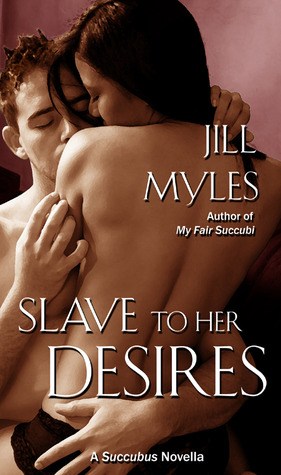 Slave to her Desires by Jill Myles
