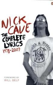 The Complete Lyrics 1978-2007 by Nick Cave