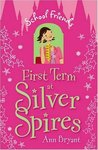 First Term at Silver Spires (School Friends, #1)