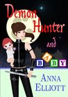 Demon Hunter and Baby by Anna Elliott