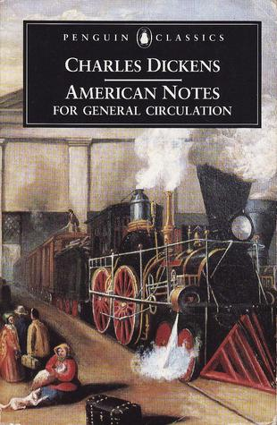 American Notes For General Circulation by Charles Dickens