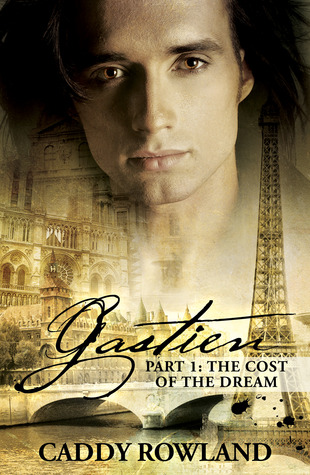 Gastien Part 1: The Cost of the Dream (The Gastien Series #1)